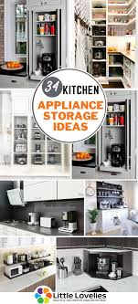 kitchen cabinet storage ideas 34 best kitchen appliance storage ideas