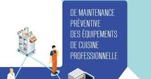 maintenance cuisine professionnelle la cuisine pro sortie du 1er guide de maintenance préventive des