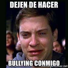 Memes De Bullying - dejen de hacer bullying conmigo crying peter parker meme generator