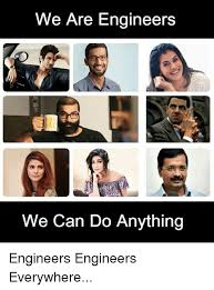 Everywhere Meme Maker - we are engineers we can do anything engineers engineers everywhere