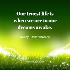 sinnsprüche leben henry david thoreau quote our truest is when we are in