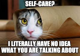 This Is Me Not Caring Meme - self care means making space for suffering plan to thrive