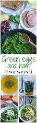 green eggs and ham 2 ways family food on the table