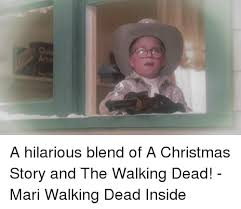 Christmas Story Meme - 2 u q a a hilarious blend of a christmas story and the walking