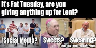 Fat Tuesday Meme - the badger catholic diocese of madison s meme for fat tuesday