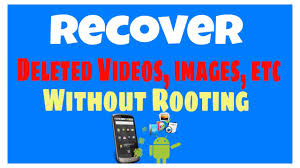 recover deleted photos android without root how to recover deleted and images etc for android without