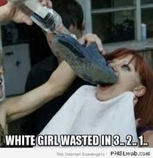 Wasted Meme - 4 white girl wasted meme pmslweb