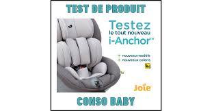 produit siege auto test de produit conso baby nouveau siège auto isize i anchor joie