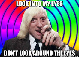 Jimmy Savile Meme - jimmy saville look funny net things pinterest celebrity