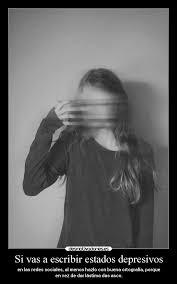 imagenes suicidas y depresivas si vas a escribir estados depresivos desmotivaciones