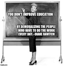 Meme Ge - you don t improve education by demoralizing the people who have to