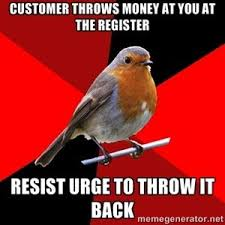 Retail Robin Meme - 211 best retail robin images on pinterest work humor retail funny