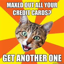 Credit Card Meme - maxed out all your credit cards cat meme cat planet cat planet