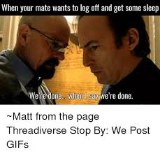 I Say Meme - 25 best memes about were done when i say were done were done