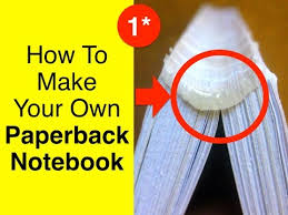 how to print and bind your own paperback book bookmaking diy perfect bookbinding tutorial how to make your own paperback