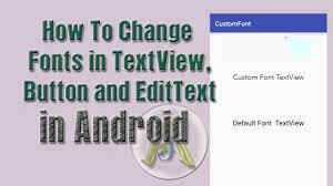 how to change the font on android how to change font in textview text in android android studio