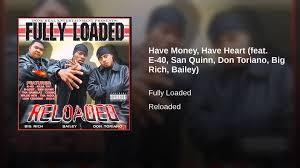 bailey quinn have money have heart feat e 40 san quinn don toriano big