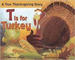 t is for turkey a true thanksgiving story
