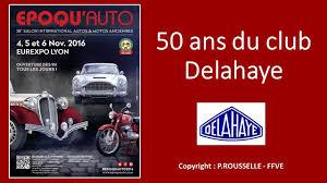 epoqu u0027auto lyon 2016 exposition 50 ans du club delahaye youtube
