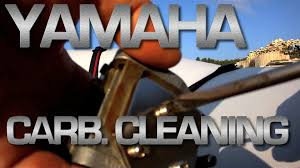 yamaha outboard cleaning carburator youtube