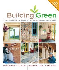 building green new edition a complete how to guide to