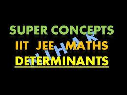 super concepts super concepts iit jee maths determinants part 3 nihar pcm