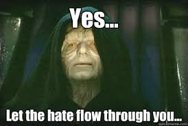 Let The Hate Flow Through You Meme - good good let the catholicism flow through you palpatine