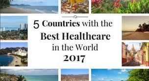 best healthcare in the world top 5 countries in 2017