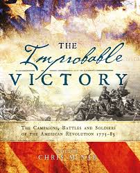 the improbable victory the campaigns battles and soldiers of the