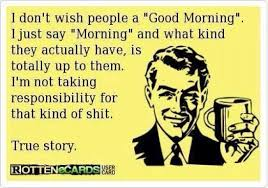 Funny Ecard Memes - i dont wish people a good morning funny ecard jokes memes
