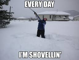 Funny Cold Weather Memes - everyday im shoveling weknowmemes