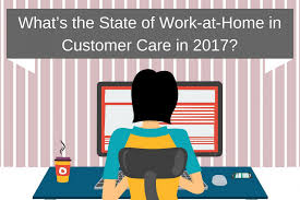 article what u0027s the state of work at home in customer care in 2017