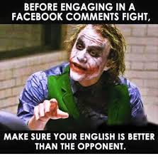 Facebook Comment Memes - before engaging in a facebook comments fight make sure your