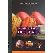 larousse cuisine dessert larousse des desserts de hermé tartelettes tièdes au chocolat