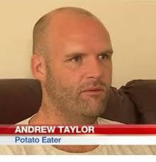 Potato Girl Meme - andrew taylor potato eater potato meme on sizzle