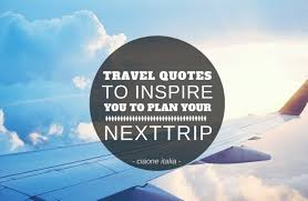 20 Travel Quotes That Will Inspire You to Plan Your Next Trip