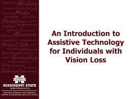 Assistive Technology For Blindness And Low Vision Courses National Technical Assistance Center Mississippi State