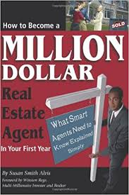 should i become a realtor how to become a million dollar real estate agent in your first year