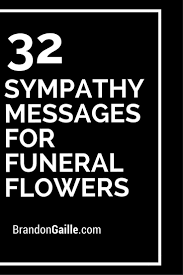 Sending Funeral Flowers - 33 sympathy messages for funeral flowers funeral flowers