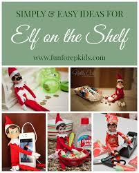 30 simple u0026 easy elf on the shelf ideas fun for ep kids