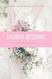 wedding preparation church wedding preparation aldora muses