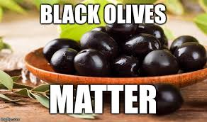 Olive Meme - black olives are being consumed at an alarming rate imgflip