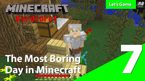 ep 7 minecraft u0027the most boring day in minecraft u0027 for