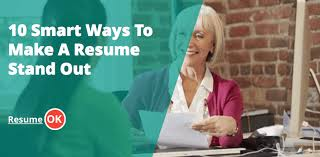 Ways To Make A Resume Smart Ways To Make A Resume Stand Out