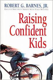Robert Barnes Jr Raising Confident Kids Robert G Barnes 9780310545118 Amazon