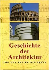 geschichte der architektur geschichte der architektur der antike bis heute de
