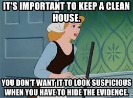House Cleaning Memes - it s important to keep a clean house you don t want it to look