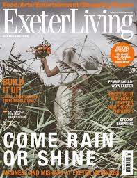 exeter living issue 217 by mediaclash issuu