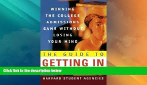 Big Deals The Guide to Getting In  Winning the College Admissions Game Without Losing Your Mind