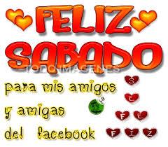 imagenes feliz sabado amiga feliz sábado para mis amigos y amigas del facebook imagen 6882